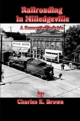 Railroading in Milledgeville: A Researcher's Guide
