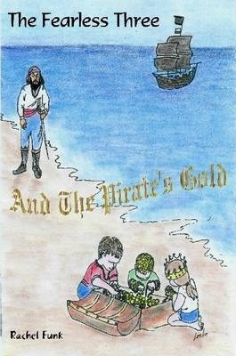 The Fearless Three And The Pirate's Gold