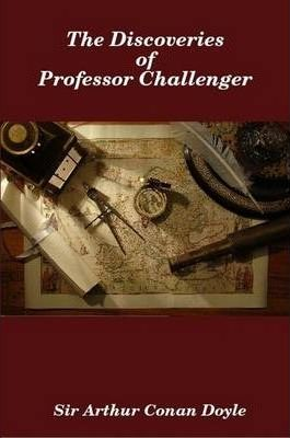 The Discoveries of Professor Challenger