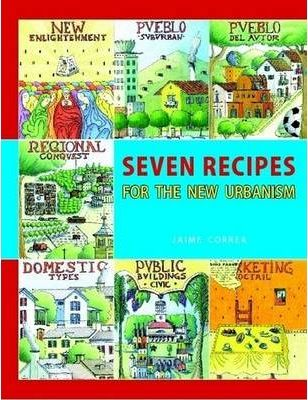 Seven Recipes for the New Urbanism