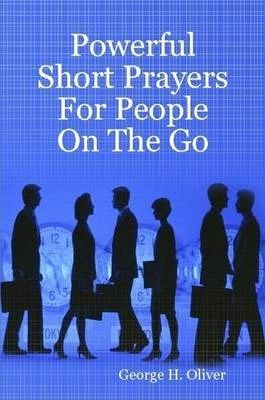 Powerful Short Prayers For People On The Go