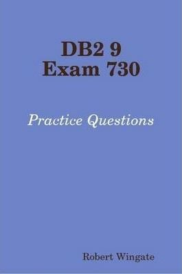 DB2 9 Exam 730 Practice Questions