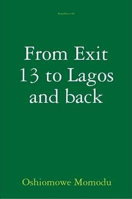 From Exit 13 to Lagos and Back