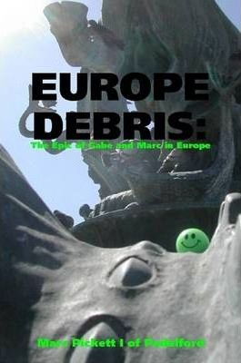 EUROPE DEBRIS: The Epic of Gabe and Marc in Europe