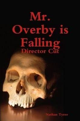 Mr. Overby is Falling: Director Cut