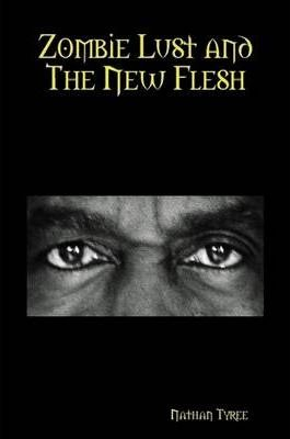 Zombie Lust and The New Flesh