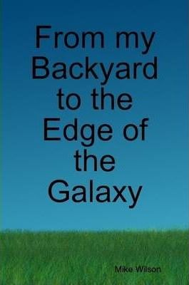 From My Backyard to the Edge of the Galaxy