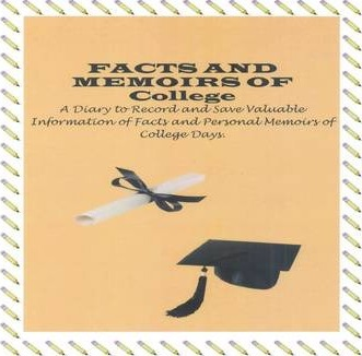 FACTS AND MEMOIRS OF COLLEGE DIARY: A Diary to Record Facts and Personal Memoirs of College Days