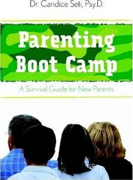 Parenting Boot Camp: A Survival Guide for New Parents