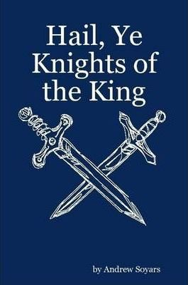 Hail, Ye Knights of the King