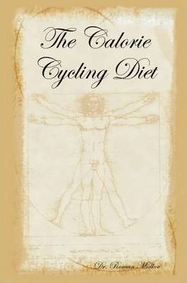 The Calorie Cycling Diet