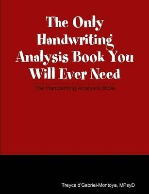 The Only Handwriting Analysis Book You Will Ever Need