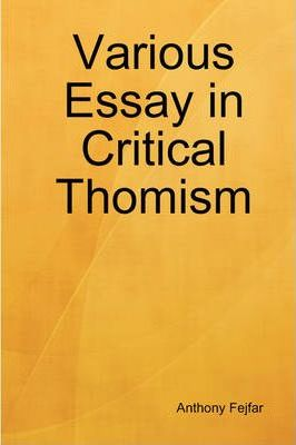 Various Essay in Critical Thomism