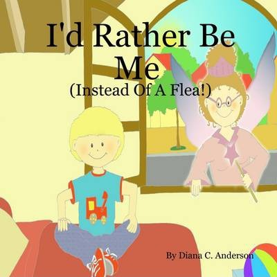 I'd Rather Be Me (Instead Of A Flea!)