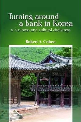 Turning Around a Bank in Korea, a Business and Cultural Challenge