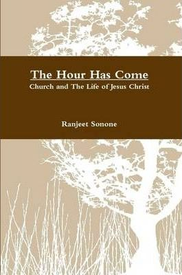 The Hour Has Come - Paperback