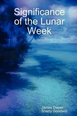 Significance of the Lunar Week