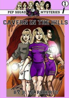 Pep Squad Mysteries Book 1:Cavern in the Hills