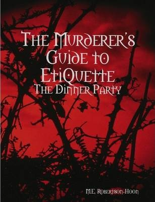 The Murderers' Guide to Etiquette: The Dinner Party