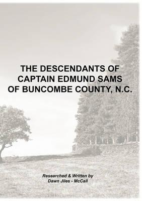 The Descendants of Captain Edmund Sams of Buncombe County, NC