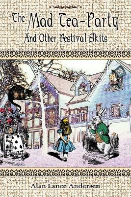 The Mad Tea Party and Other Festival Skits