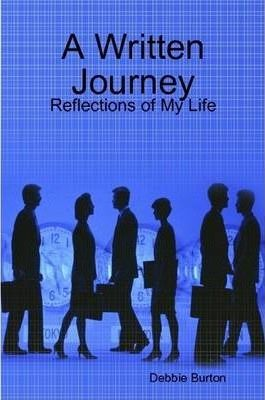 A Written Journey, Reflections of My Life