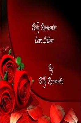Billy Romantic: Love Letters
