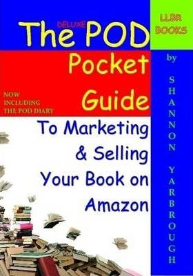 The Deluxe POD Pocket Guide to Marketing & Selling Your Book on Amazon