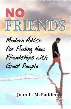No Friends -- Modern Advice for Finding New Friendships with Great People