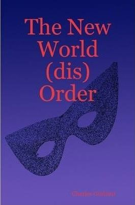 The New World (dis)Order