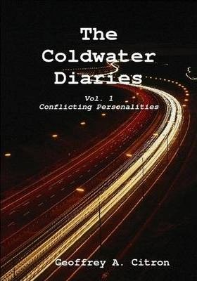 Coldwater Diaries Volume One - Conflicting Personalities
