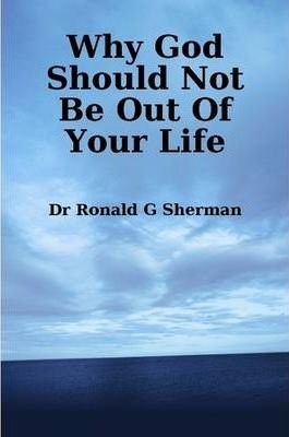 Why God Should Not Be Out Of Your Life