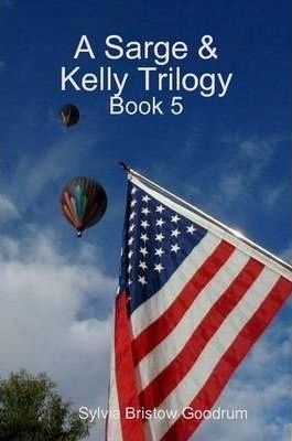 A Sarge and Kelly Trilogy