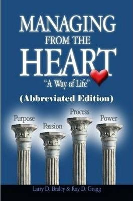Managing from the Heart - A Way of Life (Abbreviated Edition)
