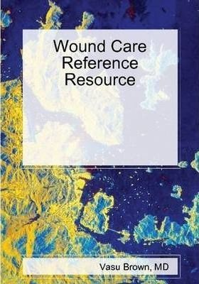 Wound Care Reference Resource