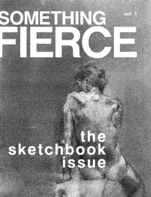 Something Fierce: The Sketchbook Issue