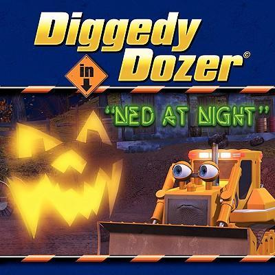 Diggedy Dozer in Ned at Night