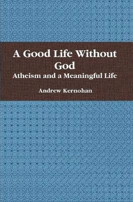 A Good Life Without God