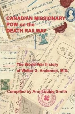 Canadian Missionary POW on the Death Railway