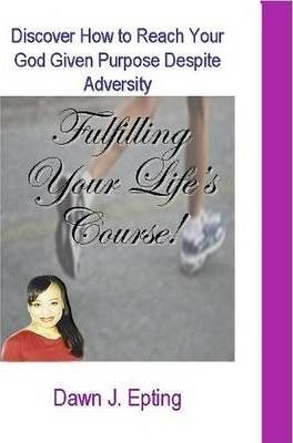 Fulfilling Your Life's Course
