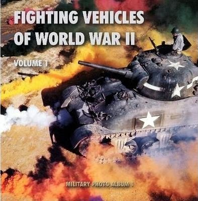 Fighting Vehicles of World War II