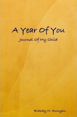 A Year Of You: Journal Of My Child