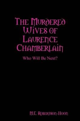 The Murdered Wives of Laurence Chamberlain