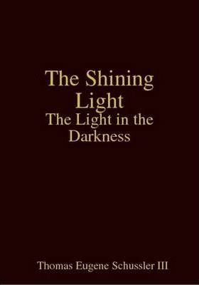 The Shining Light: The Light in the Darkness