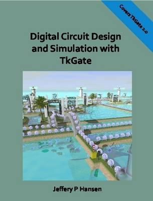 Digital Circuit Design and Simulation with Tkgate