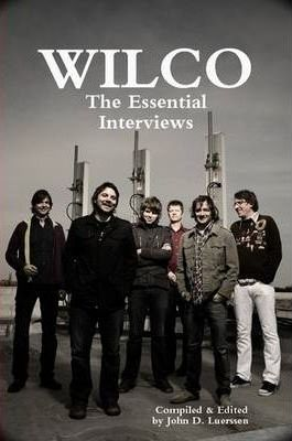 WILCO: The Essential Interviews