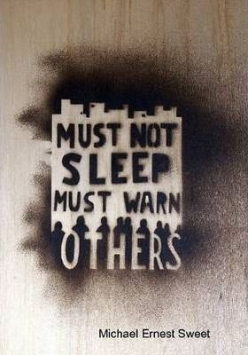 Must Not Sleep Must Warn Others