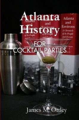 Atlanta History for Cocktail Parties