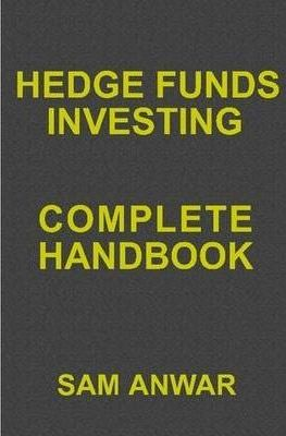 Hedge Funds Investing: Complete Handbook
