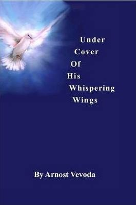 Under Cover of His Whispering Wings